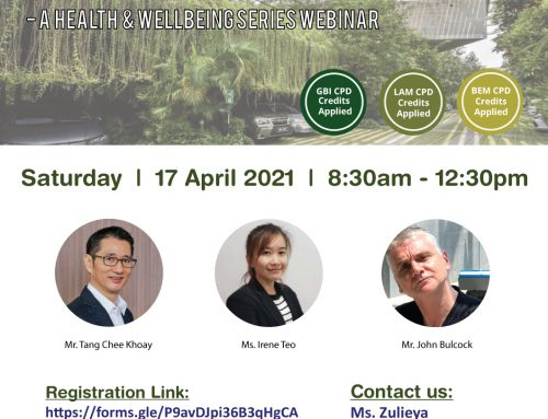 malaysiaGBC – A HEALTH & WELLBEING SERIES WEBINAR – BIOPHILIC DESIGN FROM BUILDINGS TO TOWNSHIPS – 17 APRIL 2021