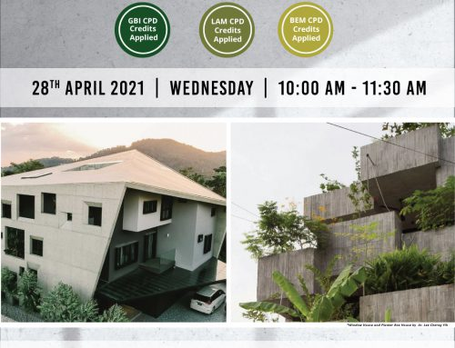 malaysiaGBC WEBINAR 2021 – CONCRETE THE TACTILITY OF LIGHT & SHADOW – 28 APRIL 2021