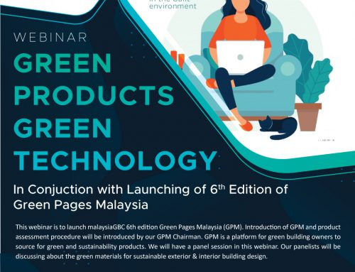 IGEM 2021 – malaysiaGBC WEBINAR on Green Products Green Technology & Launching of 6TH Edition GPM – 26th July 2021-Virtual